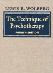 The Technique Of Psychotherapy Fourth Edition Part Two (2) - Lewis R. Wolberg
