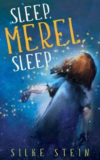 Sleep, Merel, Sleep - Silke Stein