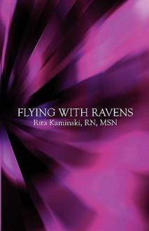 Flying with Ravens - Rita Kaminski