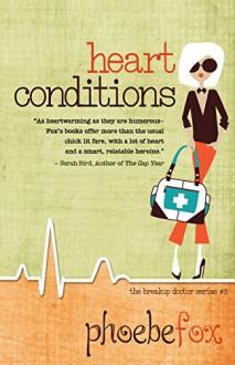 Heart Conditions - Phoebe Fox