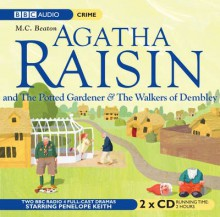 Agatha Raisin The Potted Gardener and The Walkers of Dembley - M.C. Beaton, Penelope Keith