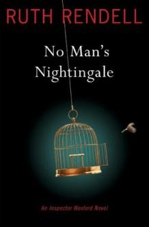 No Man's Nightingale - Ruth Rendell, Nigel Anthony