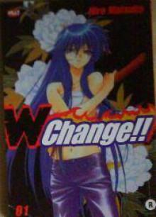 W Change !!, Vol. 1 - Hiro Matsuba