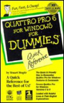 Quattro Pro 6 for Windows for Dummies Quick Reference - Stuart J. Stuple