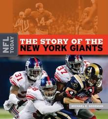The Story of the New York Giants - Michael E. Goodman