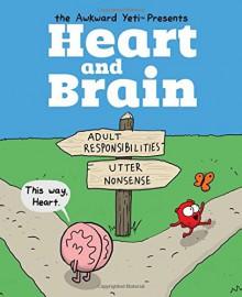 Heart and Brain: An Awkward Yeti Collection - The Awkward Yeti, Nick Seluk