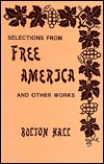 Selections from Free America and Other Works - Boston Hall, Bolton Hall