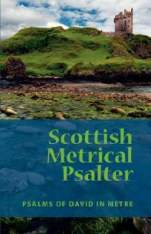 Scottish Metrical Psalter - Eremitical Press