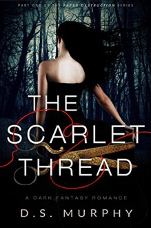 The Scarlet Thread - D.S. Murphy
