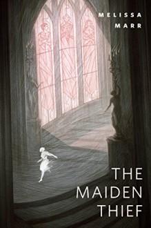 The Maiden Thief: A Tor.Com Original - Melissa Marr