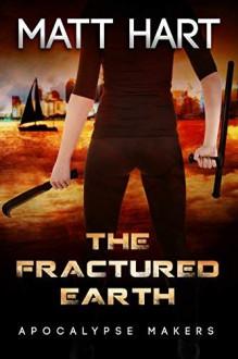 The Fractured Earth - Matt Hart