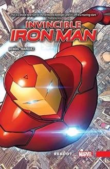 Invincible Iron Man, Volume 1: Reboot - Brian Michael Bendis