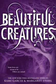 Beautiful Creatures - Margaret Stohl,Kami Garcia