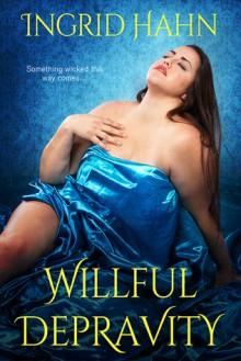Willful Depravity - Ingrid Hahn