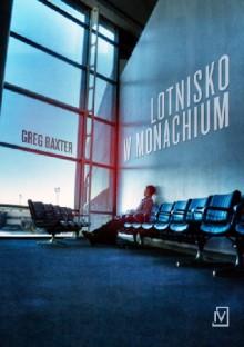 Lotnisko w Monachium - Greg Baxter, Jędrzej Polak