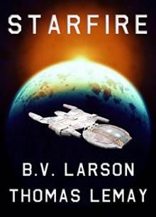Starfire - B. V. Larson, Thomas LeMay