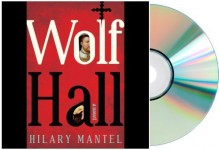Wolf Hall Audiobook [Audiobook, CD, Unabridged]:wolfhall Audio CD: by Hilary Mantel: WOLF HALL Audio book - Hilary Mantel