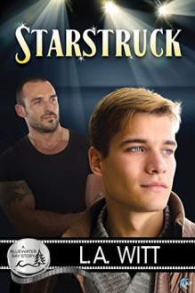 Starstruck: A Bluewater Bay Story - L.A. Witt