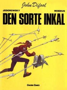 Den sorte inkal (John Difool #1) - Alejandro Jodorowsky, Mœbius