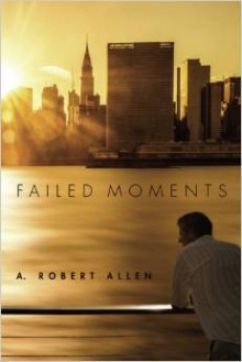 Failed Moments - Robert A. Allen