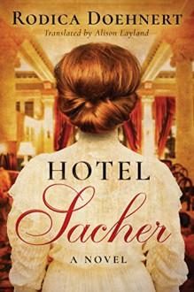 Hotel Sacher - Alison Layland,Rodica Doehnert