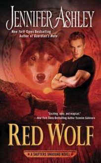 Red Wolf (A Shifters Unbound Novel) - Jennifer Ashley