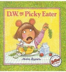 D.W. the Picky Eater - Marc Brown