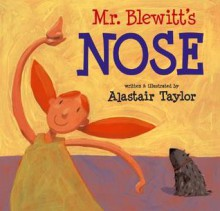 Mr. Blewitt's Nose - Alastair Taylor