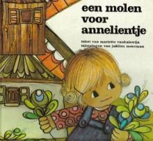 Een molen voor Annelientje - Mariette Vanhalewijn, Jaklien Moerman