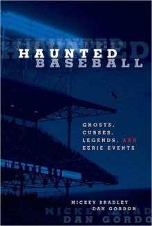 Haunted Baseball - Mickey Bradley, Dan Gordon