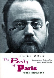 The Belly of Paris - Ernest Alfred Vizetelly,Émile Zola