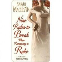 Nine Rules to Break When Romancing a Rake (Love By Number, #1) - Sarah MacLean