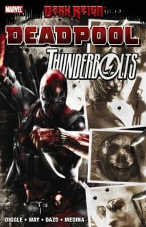 Dark Reign: Deadpool/Thunderbolts - Roberto de la Torre, Andy Diggle, Daniel Way, Paco Medina