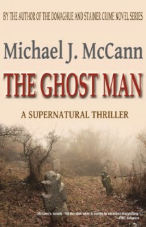 The Ghost Man - Michael J. McCann