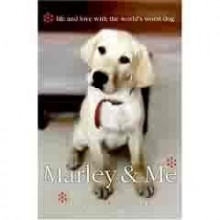 Marley and Me: Life and Love with the World's Worst Dog - John Grogan, Johnny Heller