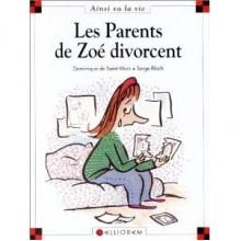 Les parents de Zoé divorcent - Dominique de Saint Mars, Serge Bloch