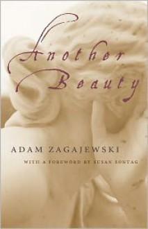 Another Beauty - Adam Zagajewski, Clare Cavanagh, Susan Sontag