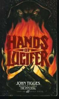 Hands Of Lucifer - John Tigges