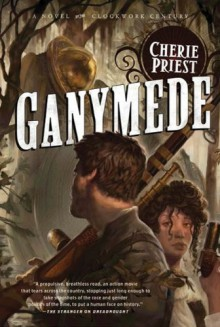 Ganymede - Cherie Priest