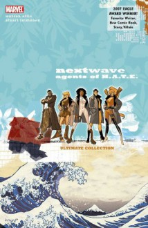 Nextwave, Agents of H.A.T.E. - Warren Ellis, Stuart Immonen