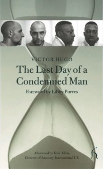 The Last Day of a Condemned Man - Victor Hugo, Geoff Woollen, Libby Purves