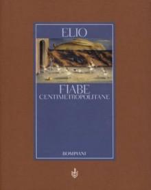Fiabe centimetropolitane (AsSaggi) (Italian Edition) - Elio