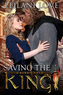 Saving the King - Leilani Love