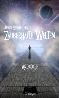 Zauberhafte Welten - Andrea Reichart