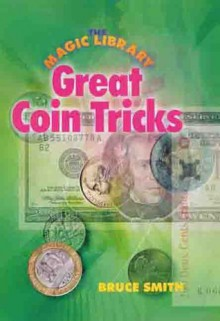 The Magic Library: Great Coin Tricks - Bruce Smith