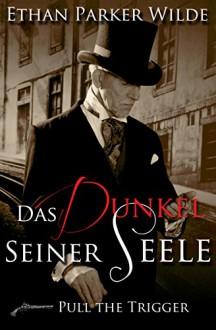 Das Dunkel seiner Seele - Ethan Parker-Wilde