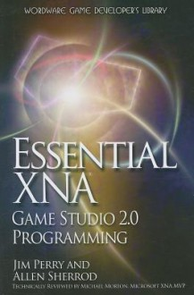 Essential XNA Game Studio 2.0 Programming - Jim Perry, Allen Sherrod