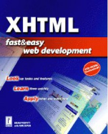 XHTML Fast & Easy Web Development W/CD - Brian Profitt