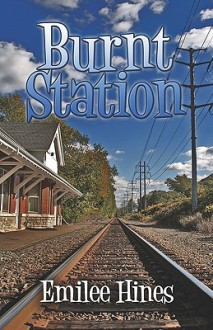 Burnt Station - Emilee Hines