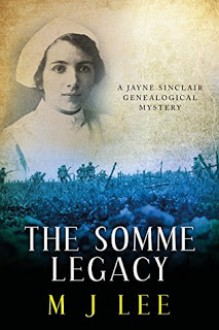 The Somme Legacy - M.J. Lee